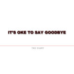 DiaryQuote | It's Time To Say Goodbye!!