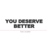 DiaryQuote | Know that you deserve better !!
